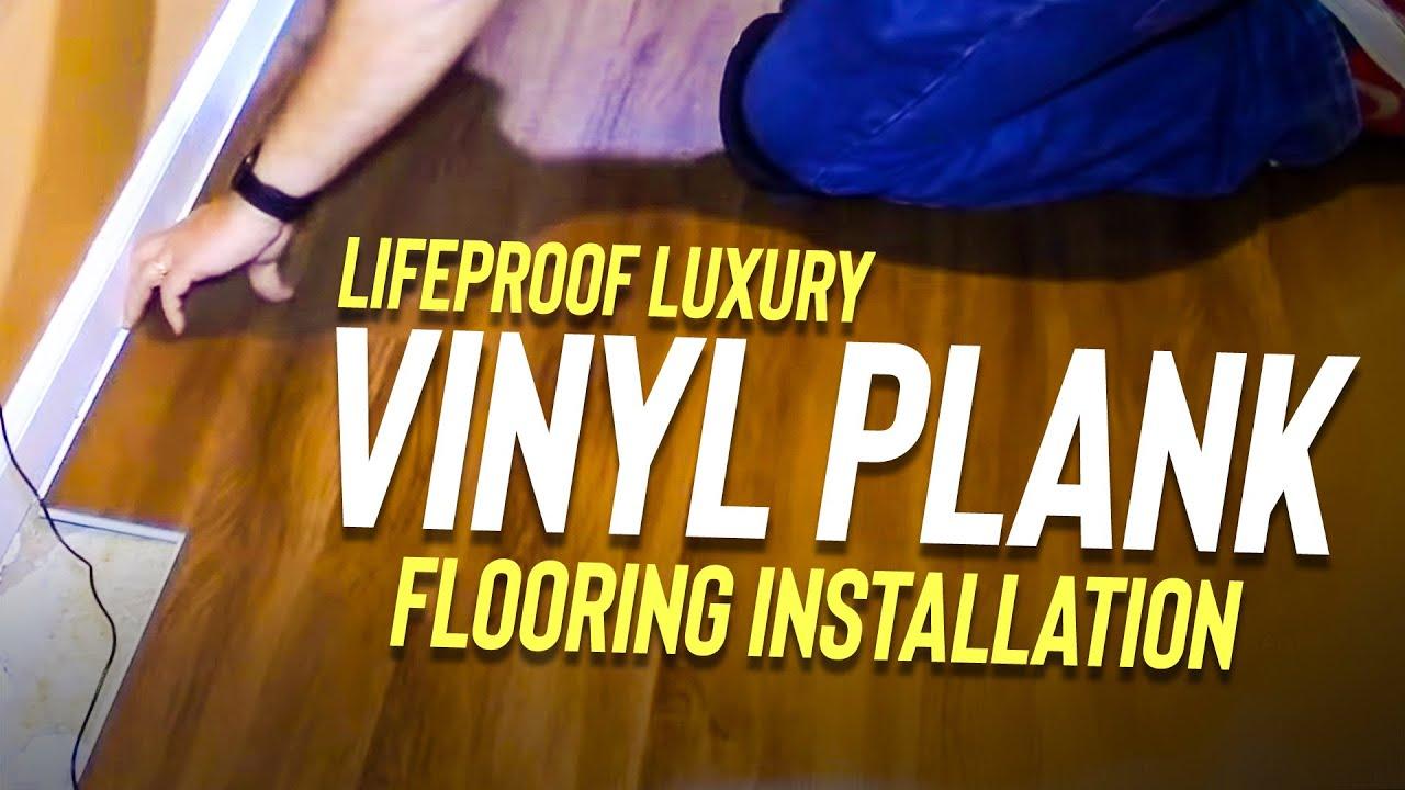 LifeProof Luxury Vinyl Plank Flooring Installation