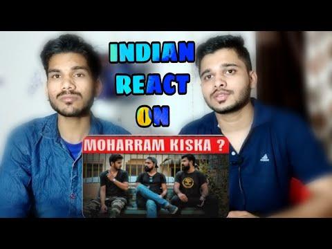 INDIAN REACTION ON MOHARRAM KISKA | Karachi Vynz Official | M BROS Reactions