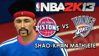 NBA 2K13: Shao-Khan Mathlete - Detroit Pistons vs. Oklahoma City Thunder - Ep 4