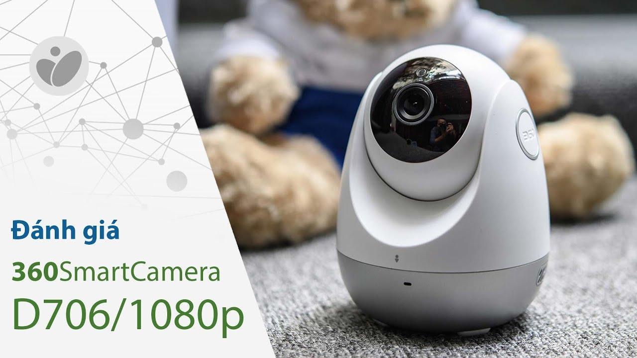 Trên tay và đánh giá camera quan sát 360SmartCamera D706/1080p