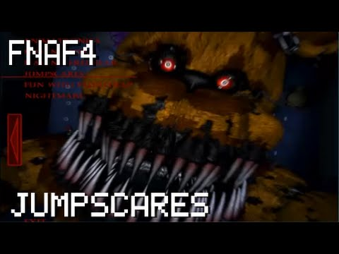 FNAF 4 ALL JUMPSCARES