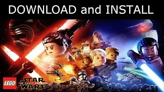 How to Download and Install Lego Star Wars: The Force Awakens (Direct Download-NO torrent )