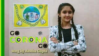 Go Go Corona song by Aastha Gupta | Himmat na haaro mere yaaron dat ke lado ye yung | Corona song |