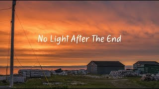 No Light After The End