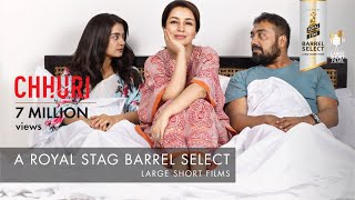 CHHURI I TISCA CHOPRA I FILMFARE SHORTLIST I  ROYAL STAG BARREL SELECT LARGE SHORT FILMS