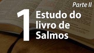 Estudo sobre o livro de Salmos - Capítulo 1 - Parte II - Pr...