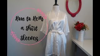 HOW TO HEM A SHIRT SLEEVES, SEWING FOR BEGINNERS