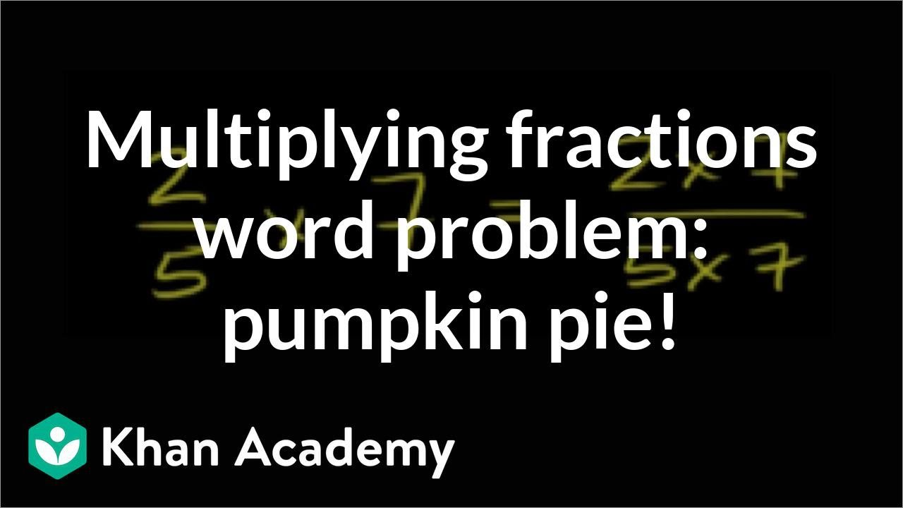Multiplying fractions word problem: pumpkin pie (video