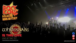 Rock Icons Show | Whitesnake Is This Love | Live At The TLT Theatre