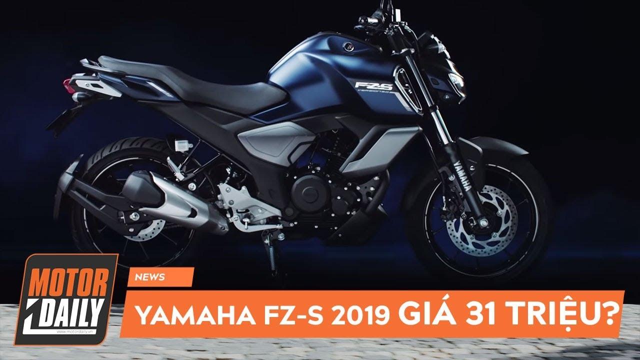 Yamaha FZ-S FI  2019: Nhiều nâng cấp, GIÁ SỐC!!! Sẽ về Việt Nam |MOTORDAILY|