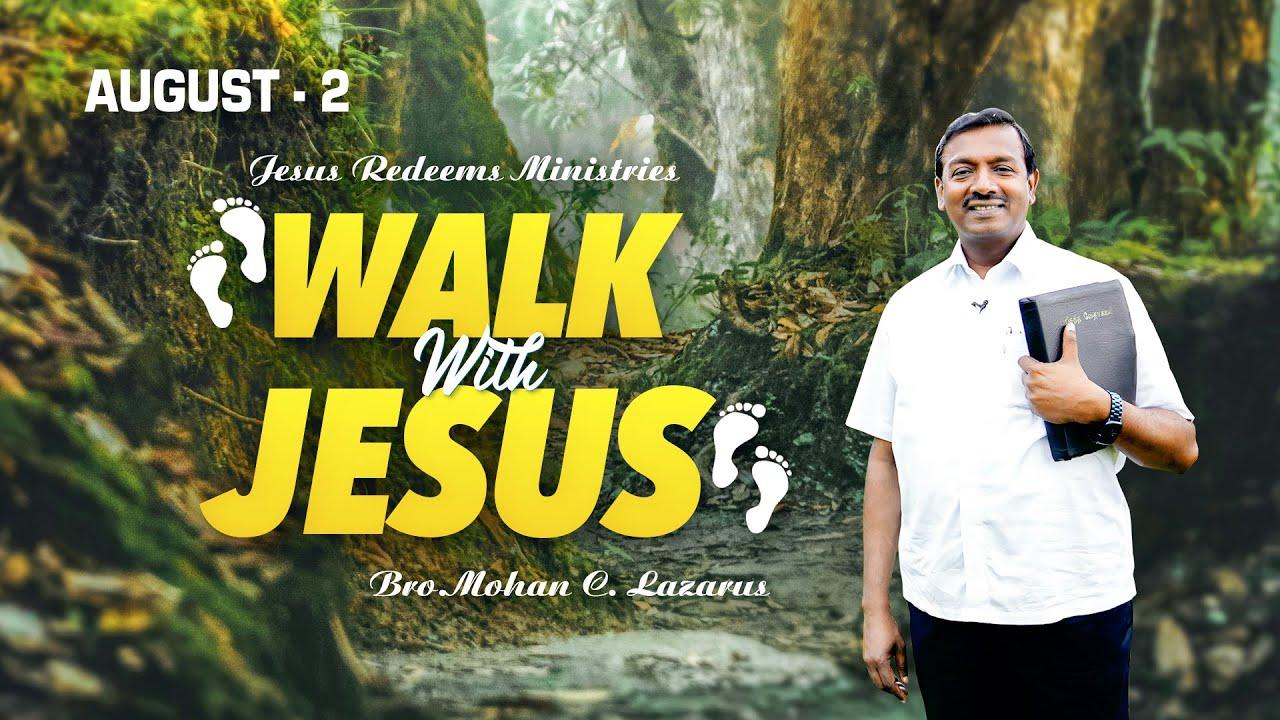 ஜீவனை கொடுத்த இயேசுவின் அன்பு ! | Walk with Jesus | Bro. Mohan C Lazarus | August 2