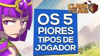 OS 5 PIORES TIPOS DE JOGADORES DE CLASH OF CLANS