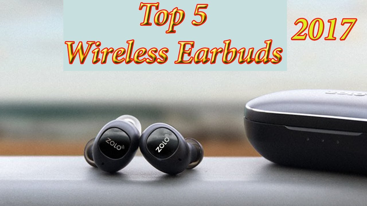 47351a95ff8 Top 5- Best Wireless Earbuds / Best Wireless Headphones 2017, Zolo -  Liberty, You Tune, Apollo 7.