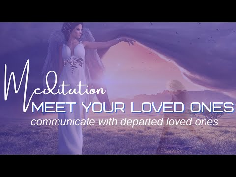 Connect with Loved One in Spirit Meditation | Communicate with Deceased Loved One | Sign from Heaven