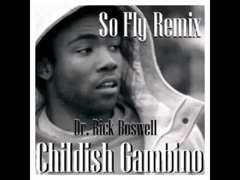 Childish Gambino - So Fly Remix by Dr  Rick Boswell