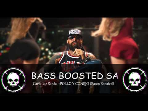 Cartel de Santa - POLLO Y CONEJO (Bass Boosted) AUDIO CORREGIDO