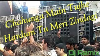 Chahunga Main Tujhe Hardum Tu Meri Zindagi (Dj Remix 2@19) Pure Dance Mix By Dj DMV_DVJ_PRAYAGRAJ
