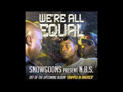 N.B.S. & Snowgoons - We're All Equal (Trapped In America) w/ Lyrics