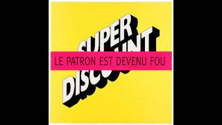 Étienne De Crécy - Le Patron Est Devenu Fou! (Love From San Francisco Mix)