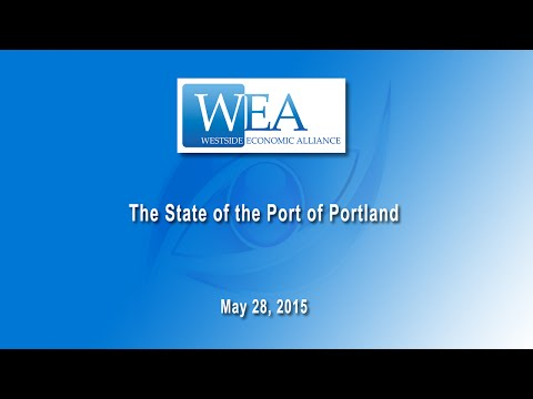 The State of the Port of Portland - WEA Breakfast Forum