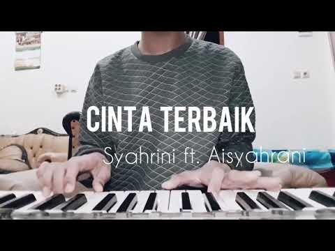Syahrini ft. Aisyahrani - Cinta Terbaik  |  cover piano by Silverstar Hia (short)