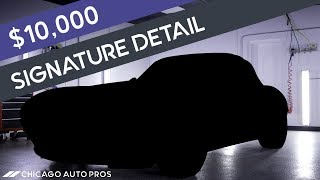 The $10,000 Detail – Ultimate Enthusiast Car Detailing