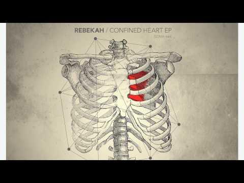 Rebekah - Confined Heart