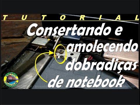 CONSERTANDO E AMOLECENDO DOBRADIÇAS DE NOTEBOOK - CANAL LELOTREM - www.lelotrem.com
