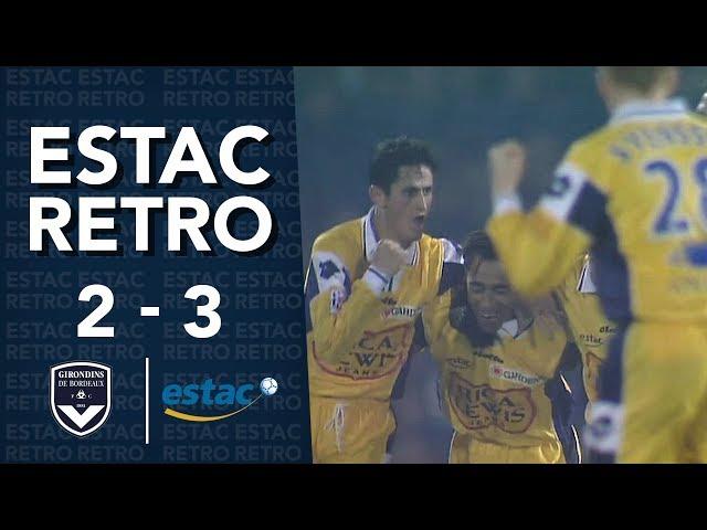 Rétro⎥Bordeaux 2-3 Estac : Les Troyens victorieux en Gironde (2001)