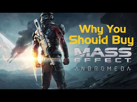 Why You Should Buy Mass Effect Andromeda