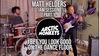 The Matt Helders Jam Session - Part 1 - Arctic Monkeys - I Bet You Look Good On The Dance Floor