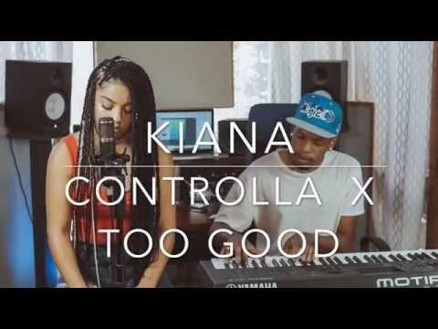 Controlla x  Too Good #SoulFoodSessions x Kiana
