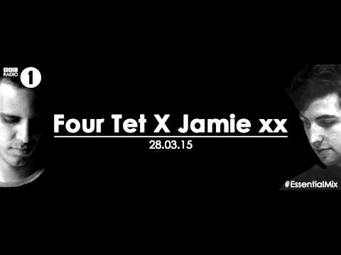 Four Tet & Jamie XX - Essential Mix BBC Radio 1 MAR 28 2015