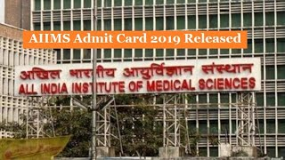 AIIMS Admit Card 2019 Released