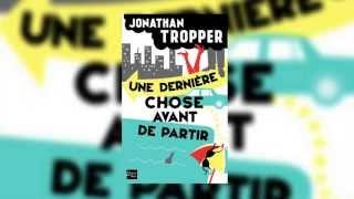 Jonathan Tropper, une dernière chose avant de partir au Fleuve