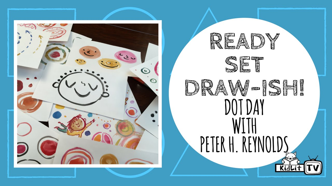 Ready Set Draw-ish! Peter H. Reynolds\' THE DOT - YouTube