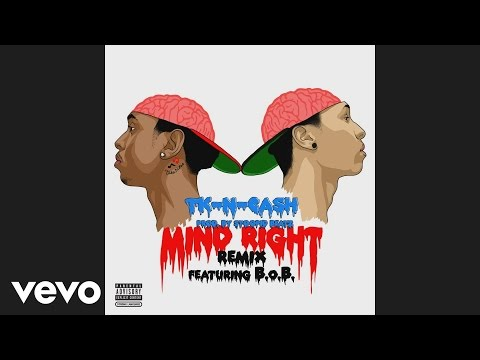 TK N CASH - Mind Right Remix (audio) ft. B.o.B