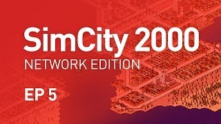 EP 5 - SimCity 2000 Network Edition (1080p)