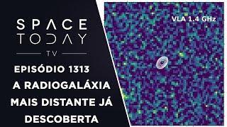 A Radiogaláxia Mais Distante Já Observada - Space Today TV Ep.1313 thumbnail