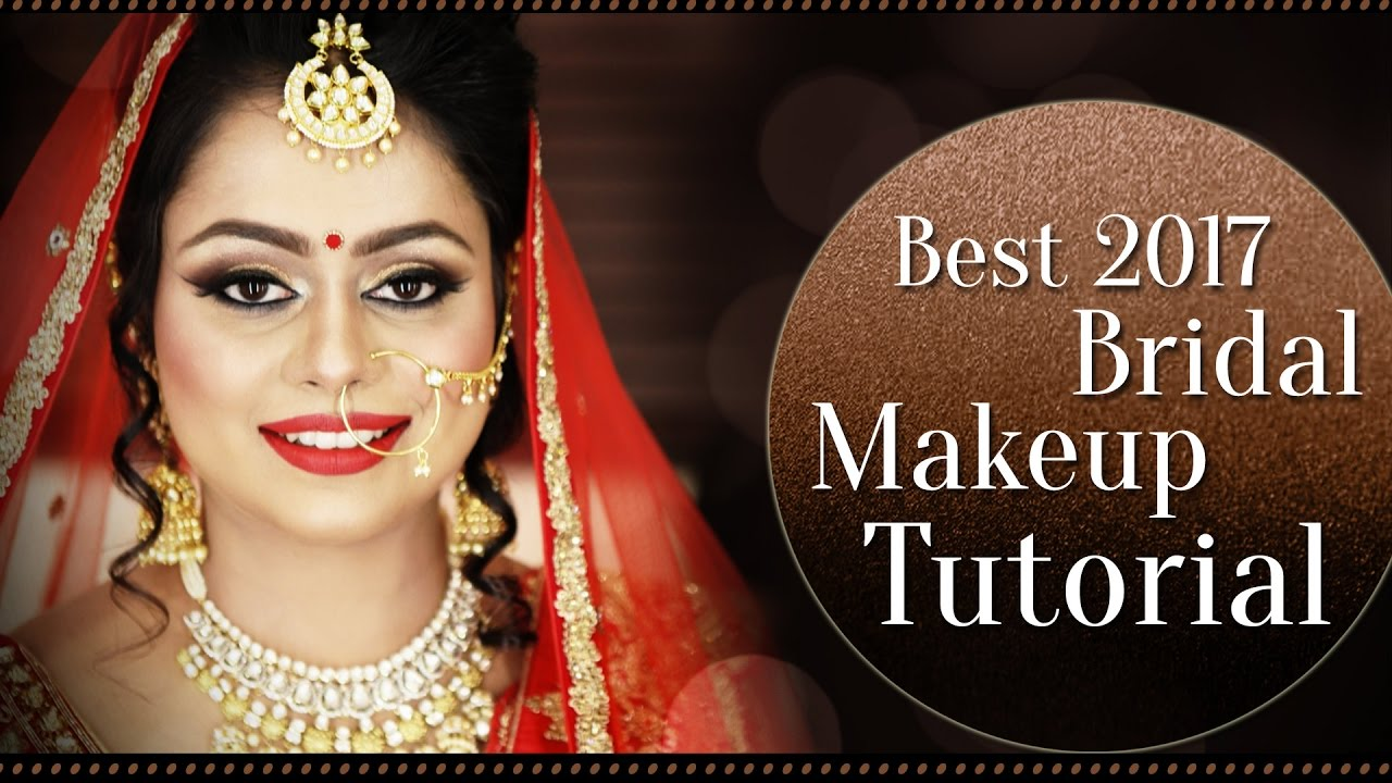 2017 best indian bridal makeup tutorial | bridal makeup step by step