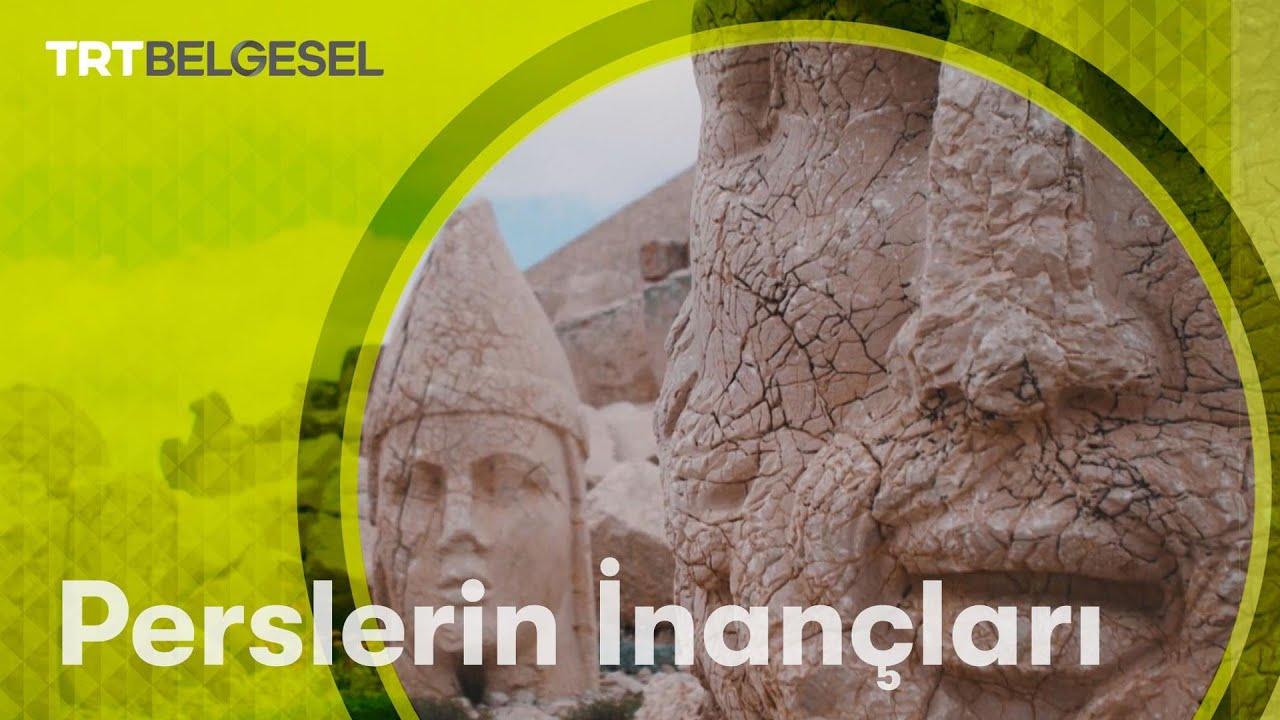 Anadolu'yu işgal eden Persler'in inançları | Medeniyet Kaşifleri