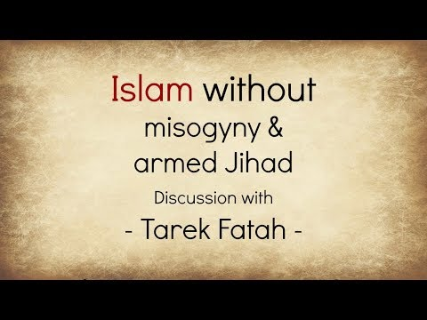 Can Islam still be Islam without misogyny & armed Jihad? - Discussion with Tarek Fatah