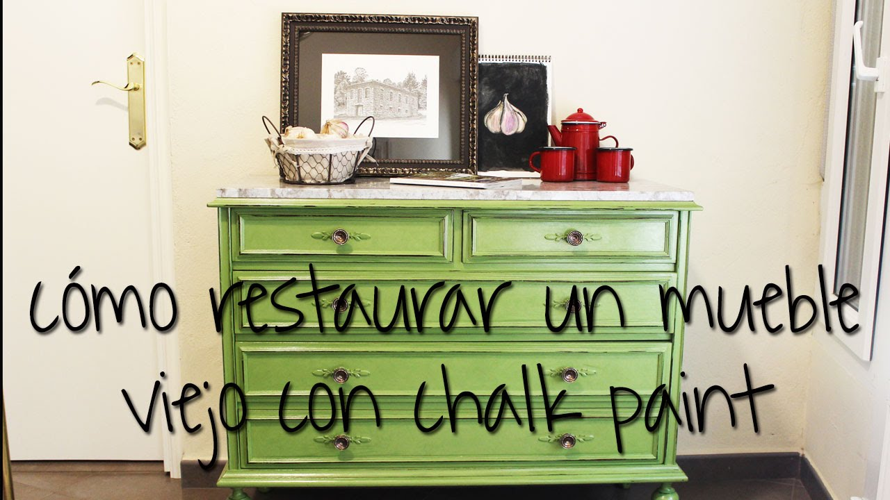 C mo restaurar un mueble viejo con chalk paint o pintura - Restaurar decorar y pintar muebles ...
