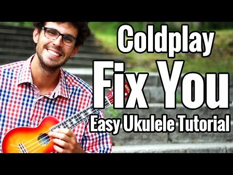 Coldplay  Fix You  Ukulele Tutorial With Full Play Along  Easy Coldplay Uke Lesson