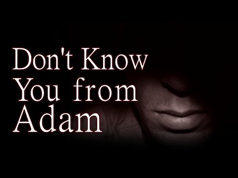 """Don't Know You from Adam"" by EmpyrealInvective - Creepypasta"