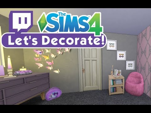 Sims 4: Let's Decorate - Part 1 - Young Girl's Bedroom (Twitch Series)