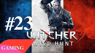 The Witcher 3 - Playthrough #23 [FR]  Piste sur la femme du baron Affaire de famille