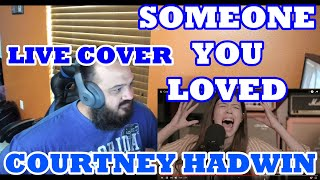 Courtney Hadwin - Someone You Loved (Live Cover) | Reaction