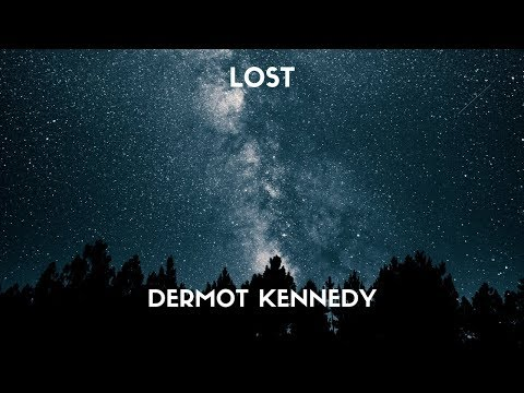 Dermot Kennedy - Lost (Lyrics) Mp3