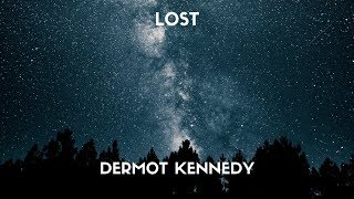 Dermot Kennedy - Lost (Lyrics)